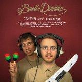 Brett Domino: Songs Off Youtube