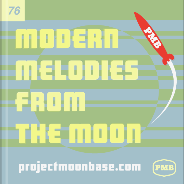 PMB076: Modern Melodies from the Moon