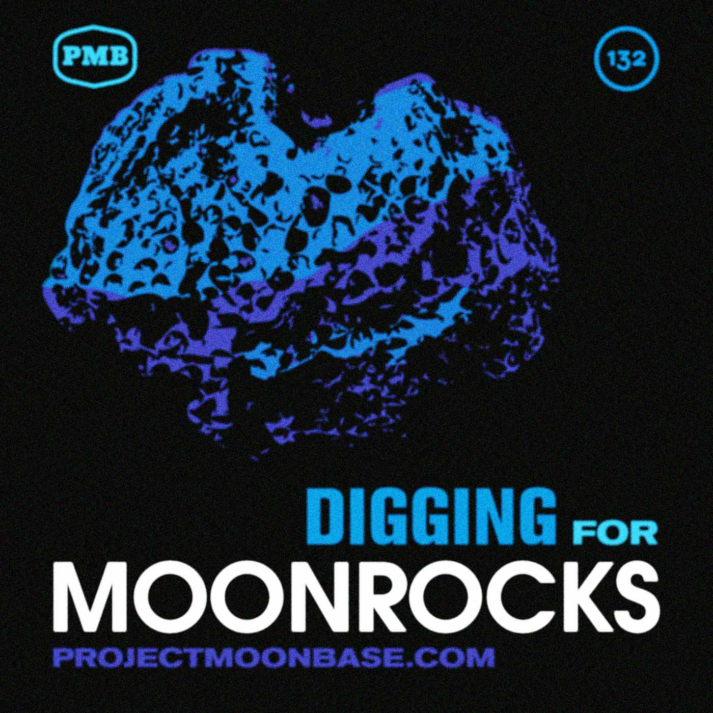 PMB132 Digging for Moonrocks