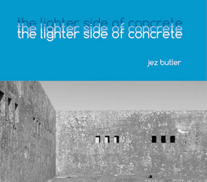 Jez Butler - The Lighter Side of Concrete