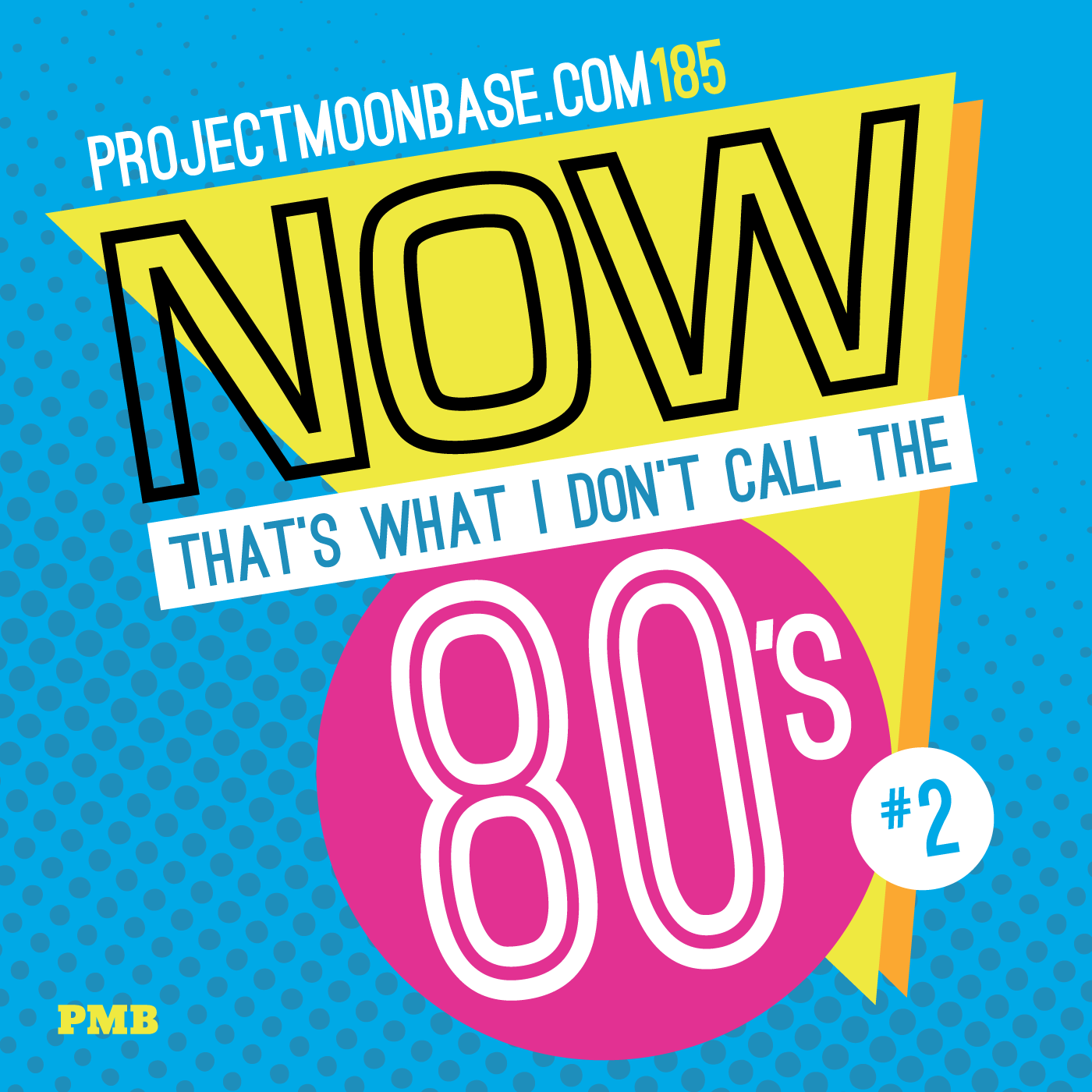 PMB185 Now That's What I Don't Call the 80s 2
