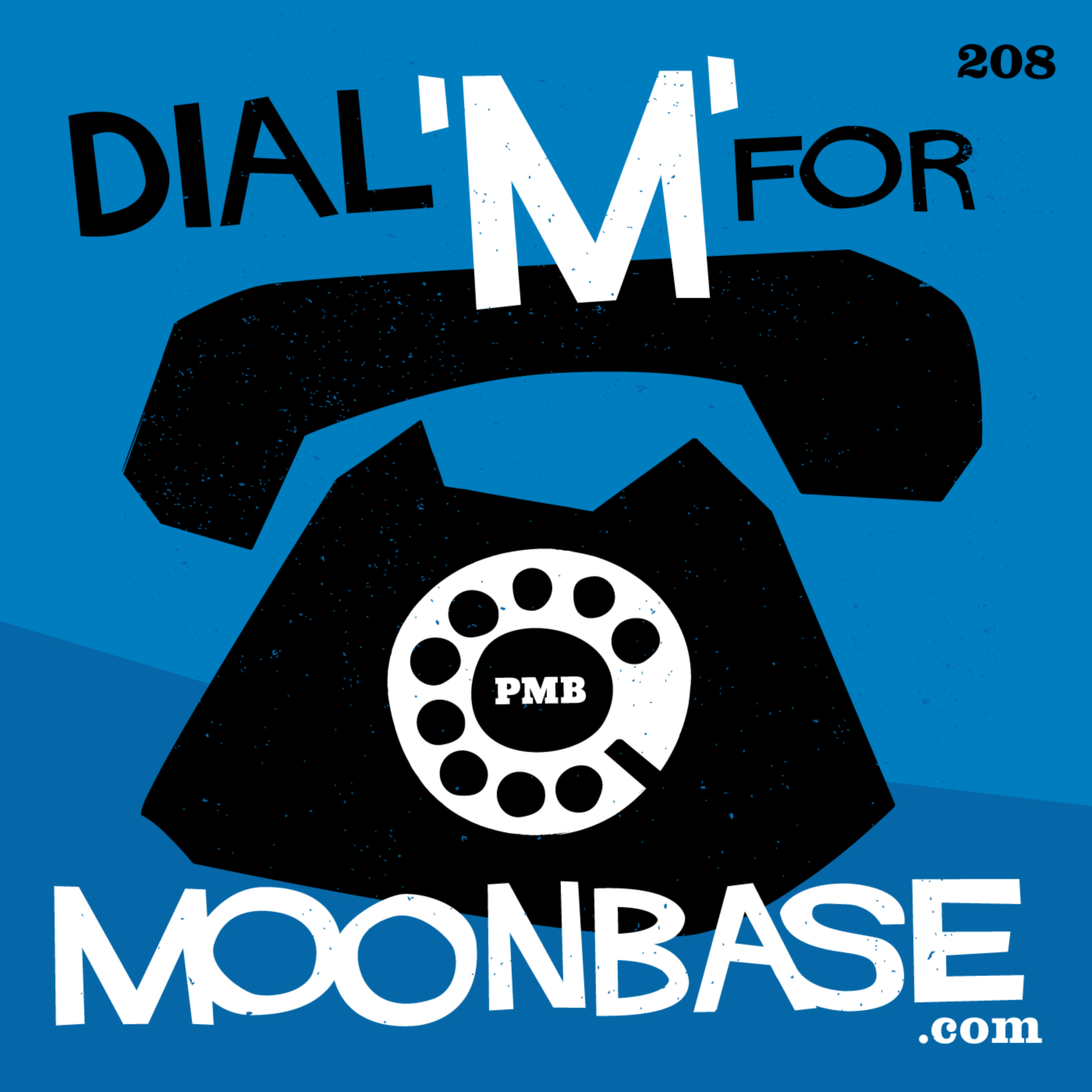 PMB208: Dial M For Moonbase