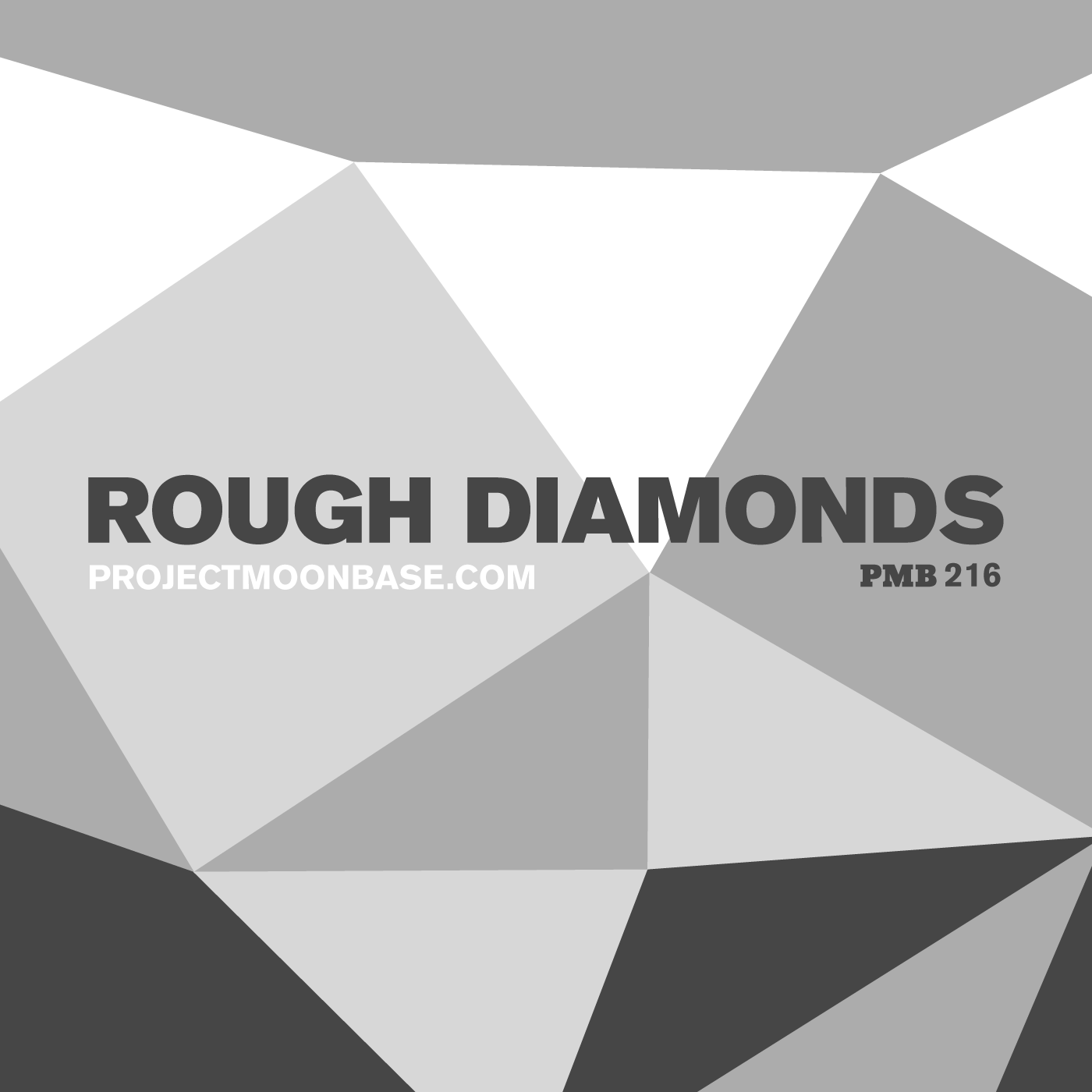 PMB216: Rough Diamonds