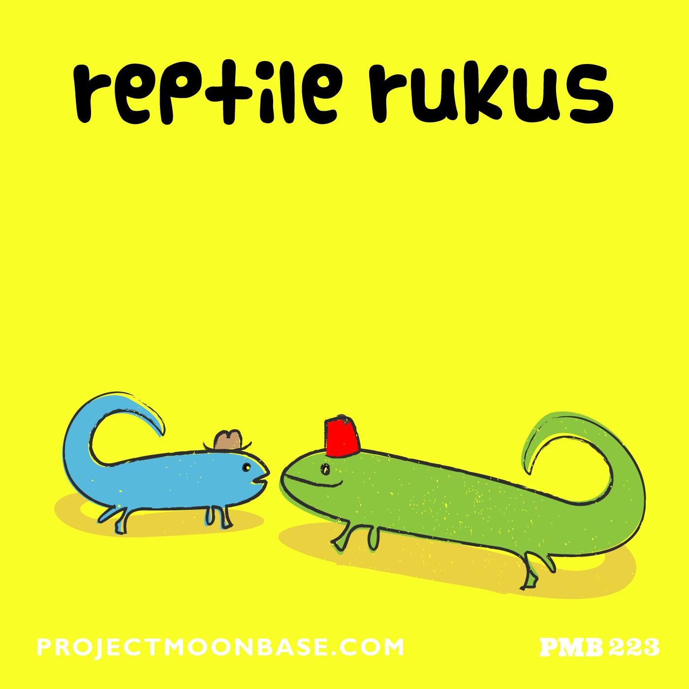 PMB223: Reptile Ruckus