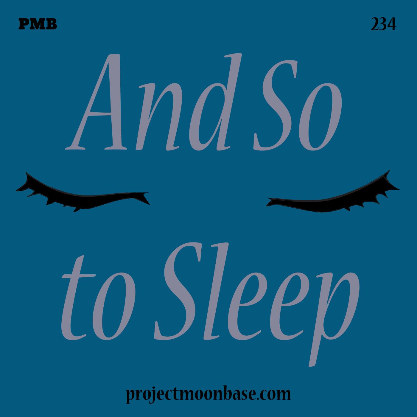PMB234: And So To Sleep