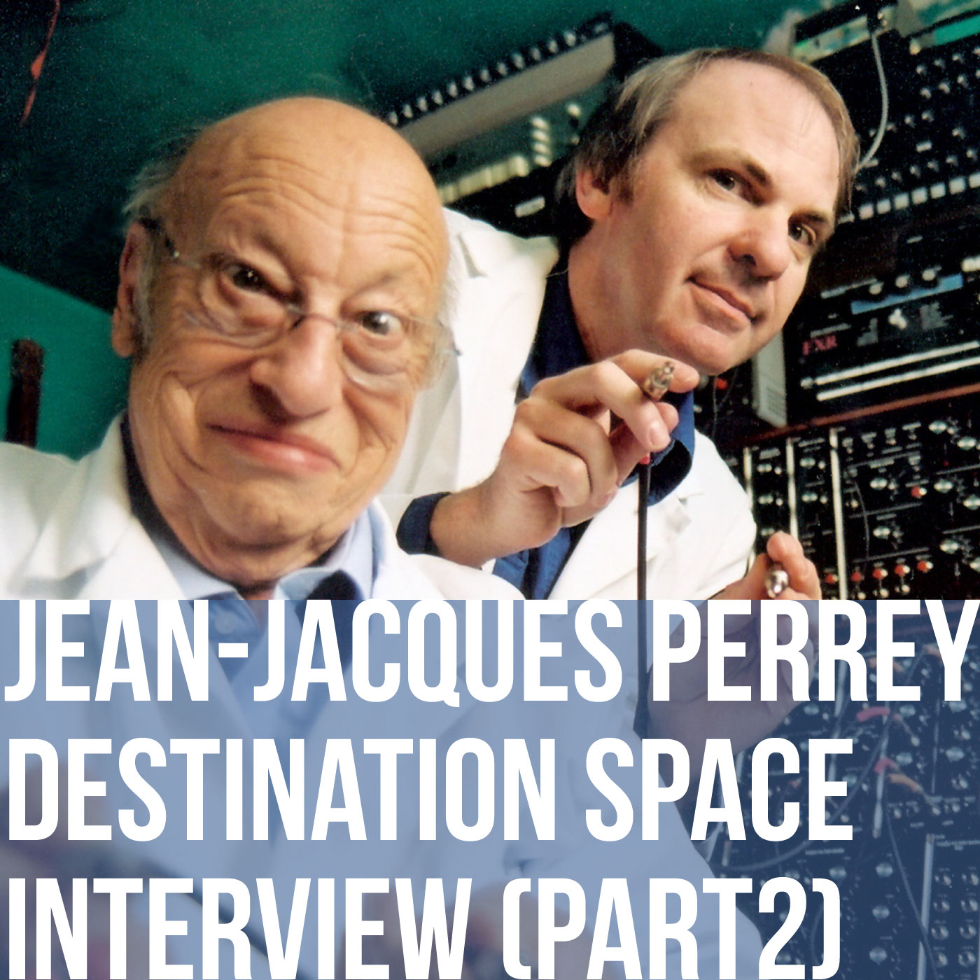 Jean-Jacques Perrey Destination Space interview - part 2