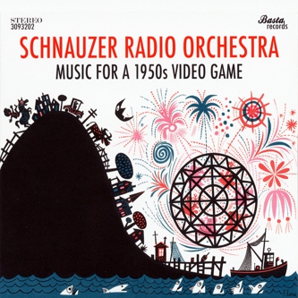 Schnauzer Radio Orchestra - Music for a 1950s Videogame